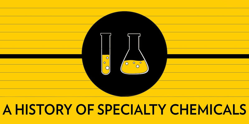 A HISTORY OF SPECIALTY CHEMICALS