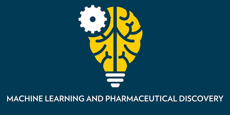 MACHINE LEARNING AND PHARMACEUTICAL DISCOVERY