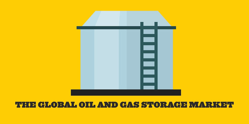 THE GLOBAL OIL AND GAS STORAGE MARKET – Mixer Direct