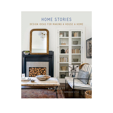 Home Stories: Design Ideas for Making a House a Home Book
