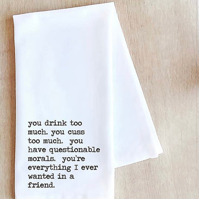 Everything I Wanted in a Friend Tea Towel