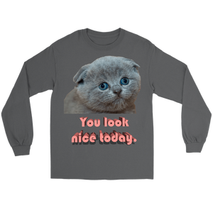 Meme.Shopping You Look Nice Longsleeve Gildan Long Sleeve Tee / Charcoal / 5XL T-shirt