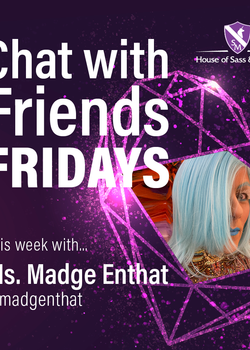 Chat with Friends Friday -- Ms. Madge Enthat