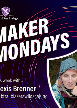Maker Monday -- Alexis Brenner