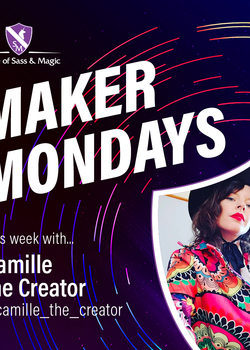 Maker Mondays - Camille the Creator