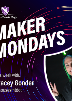 Maker Monday -- Stacey Gonder
