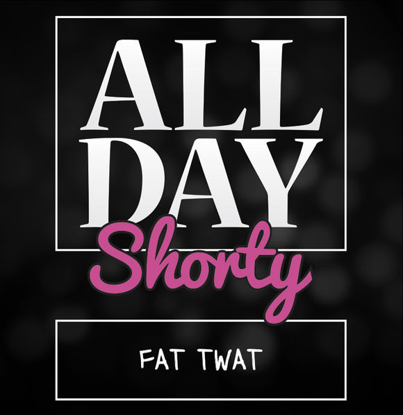Buy All Day Shorty Fat Twat Shortfill, El Diablo Juices