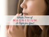 Which Form of Magnesium is Right For You?