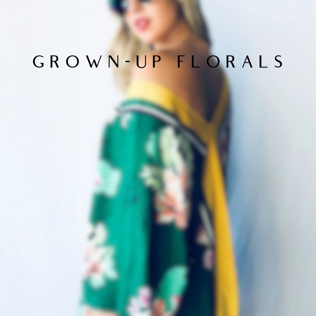 GROWN-UP FLORALS