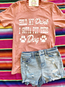 Hold my drink I gotta pet this dog T-shirt