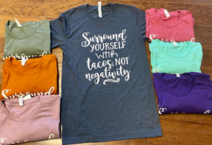 Surround yourself with tacos T-shirt