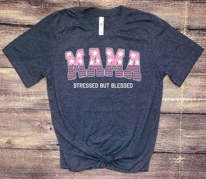 Mama stressed but blessed T-shirt