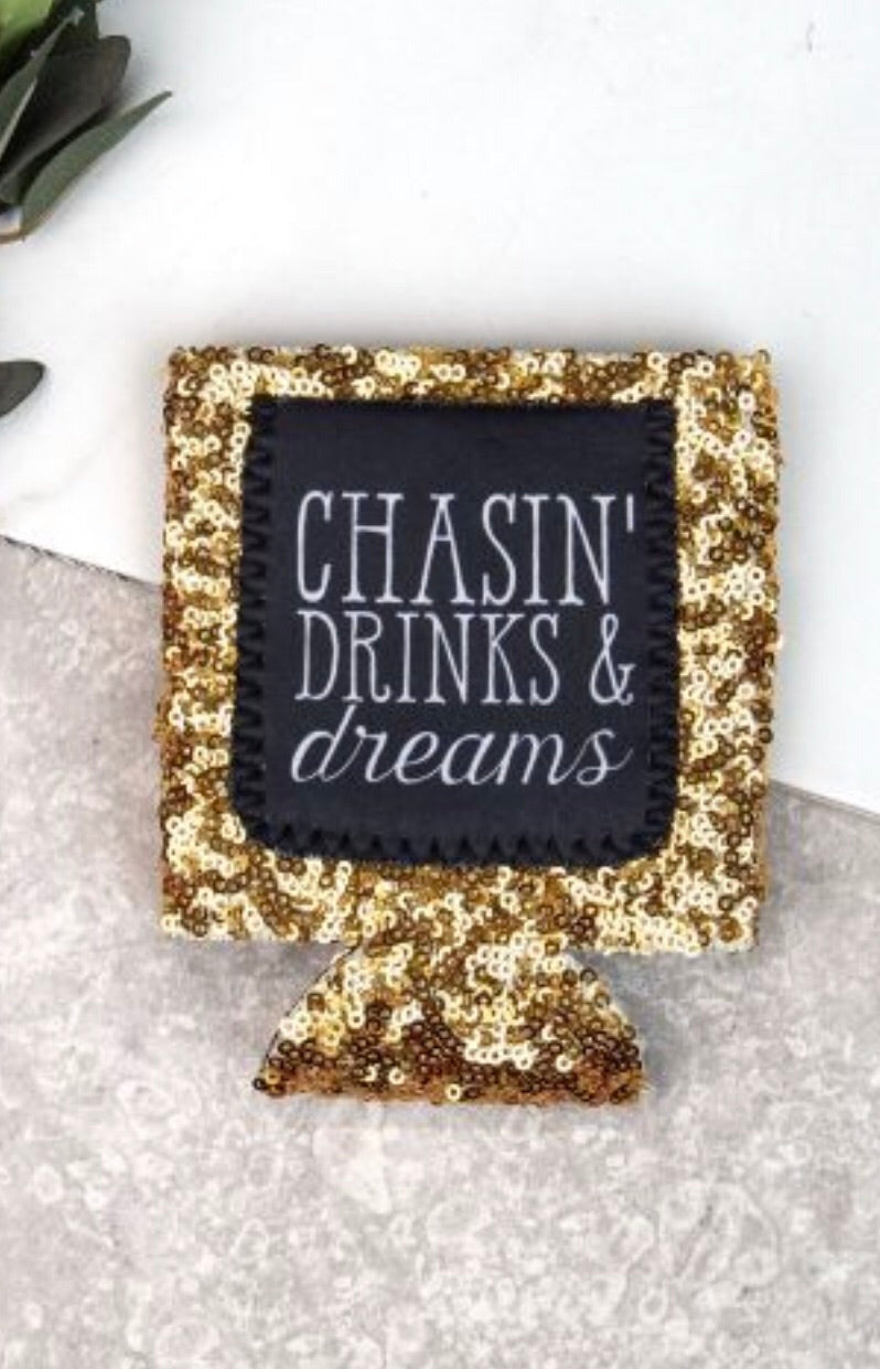 Chasin' Drinks & Dreams Koozie