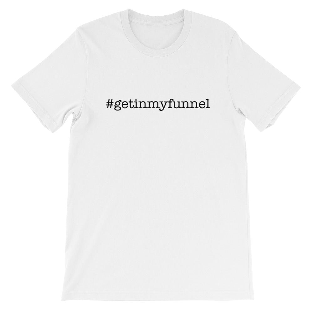 #getinmyfunnel T Shirt