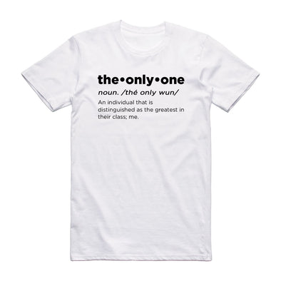 The Only One Definition T-Shirt