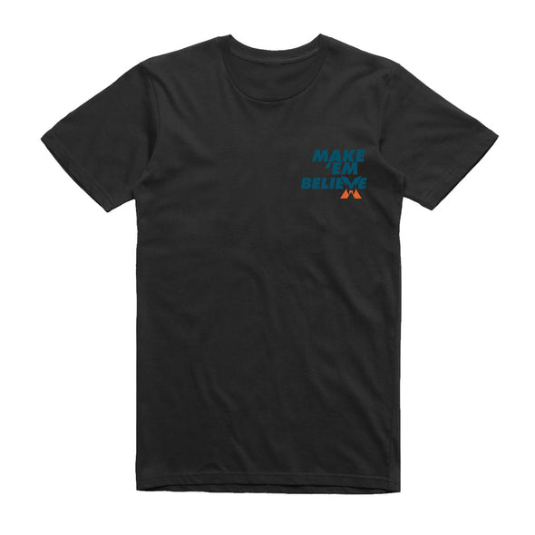 Make 'Em Believe - Black T-Shirt