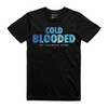 Cold Blooded Tee (2 colors)