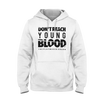 Don't Reach Young Blood Hoodie