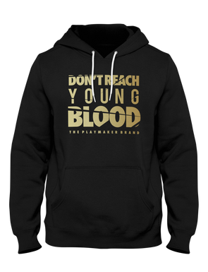 Don't Reach Young Blood Hoodie - Playmaker Brand - Basketball Clothes Hoodies