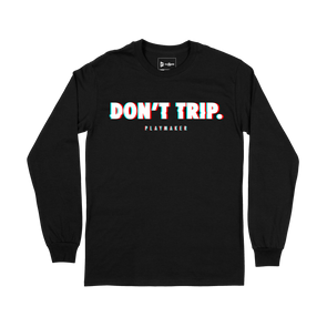 "Don't Trip ""Glitch"" Illusion Long Sleeve"
