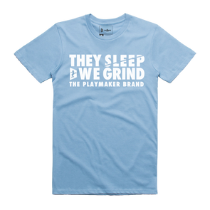 They Sleep We Grind Blue Tee