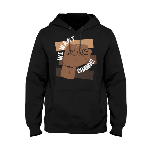 We Want Change 'BLM' - Hoodie