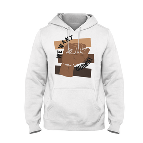 We Want Change 'BLM' Hoodie