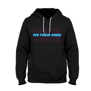 We Them Ones - Vice Hoodie
