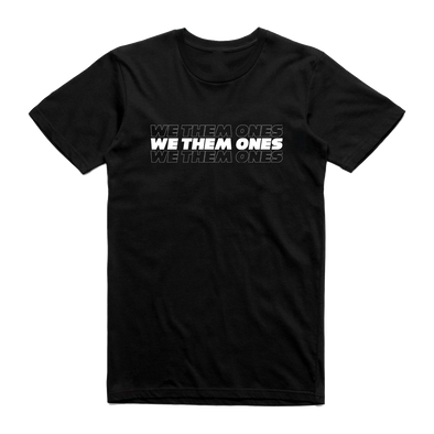 We Them Ones - Classic Black T-Shirt