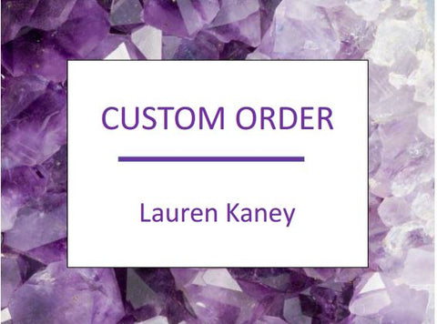 Custom Order - Lauren Kaney