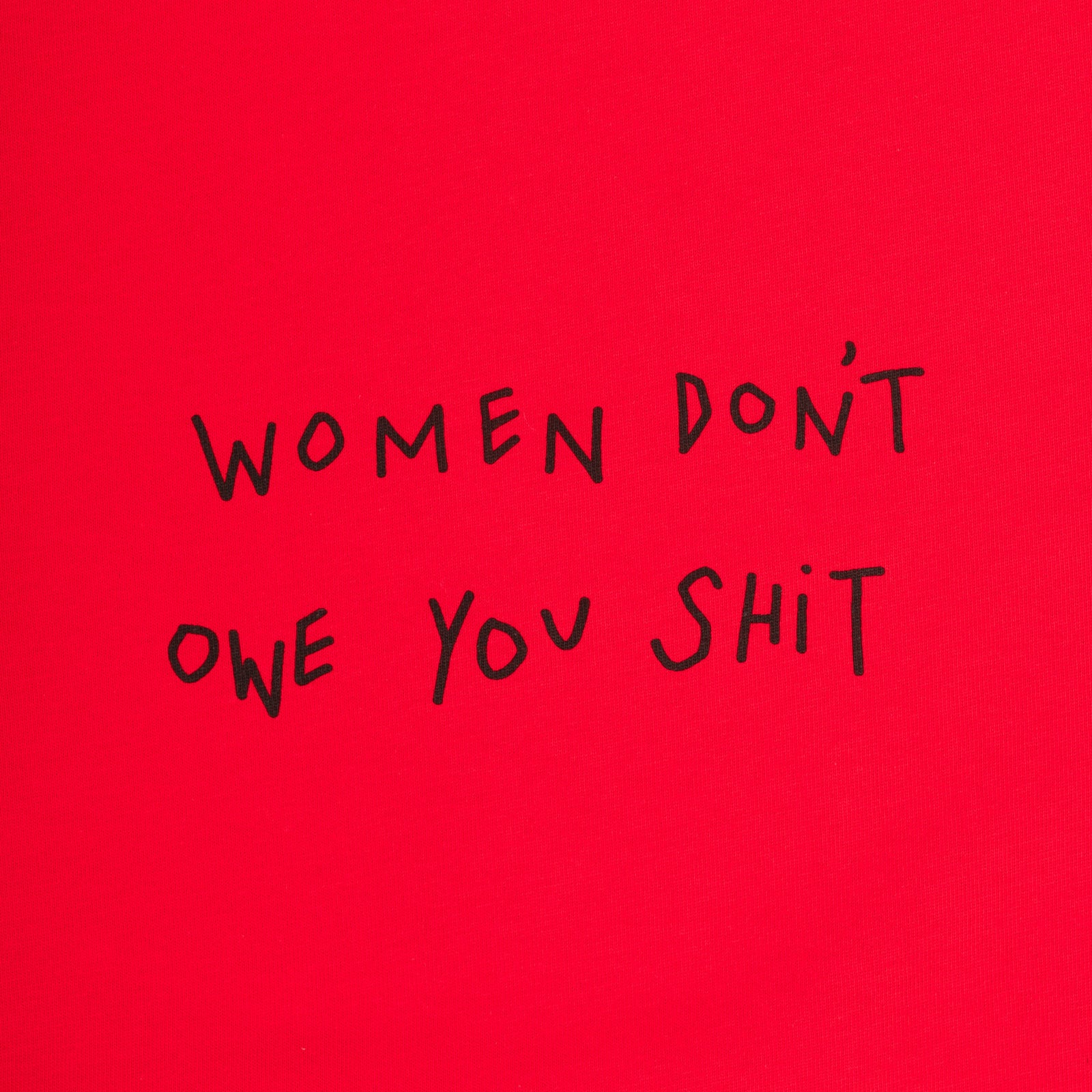 Women Don't Owe You Shit (Red)