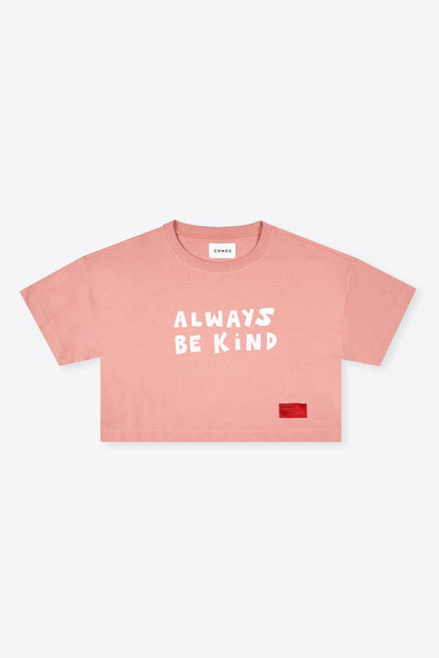 Always Be Kind Crop (Dusty Rose)