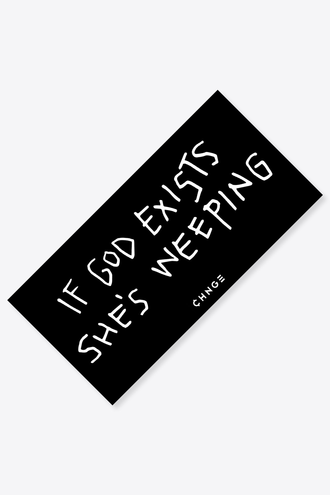 If God Exists She's Weeping Sticker