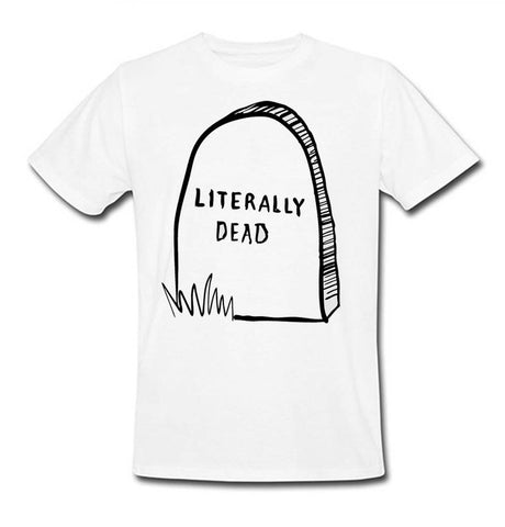 Literally dead  tee