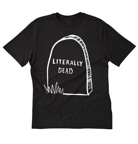 Literally Dead short sleeve tee