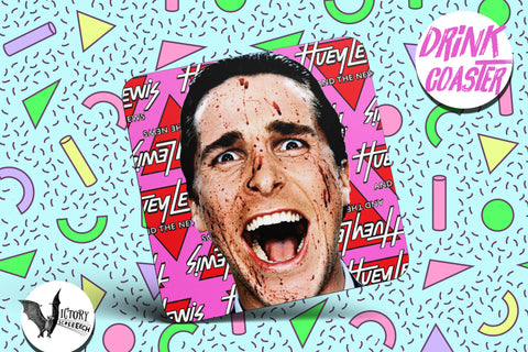 American Psycho Drink COASTER  | patrick bateman Horror Monster Mania gifts for him Boyfriend gift her Girlfriend Huey Lewis Christian bale