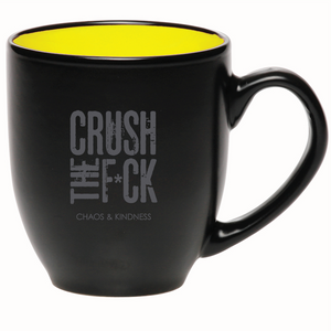 CRUSH THE F*CK MUG