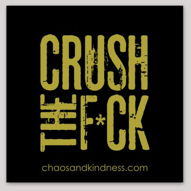 CRUSH THE F*CK STICKER