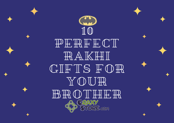 10 Best Rakhi Gifts For Your Brother That Are Bold, Stylish and Fun.