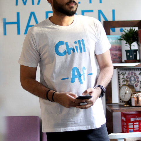 Chill AF T Shirt Craxy Store