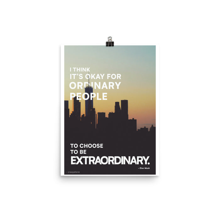 Be extraordinary motivational Posters