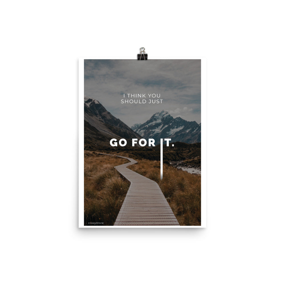 Just go for it motivational Posters