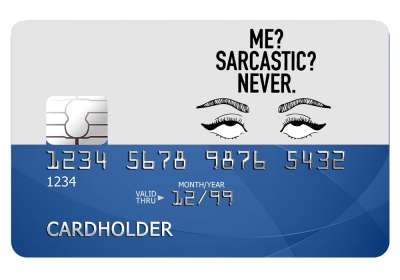 Me? Sarcastic? Never? Card Sticker