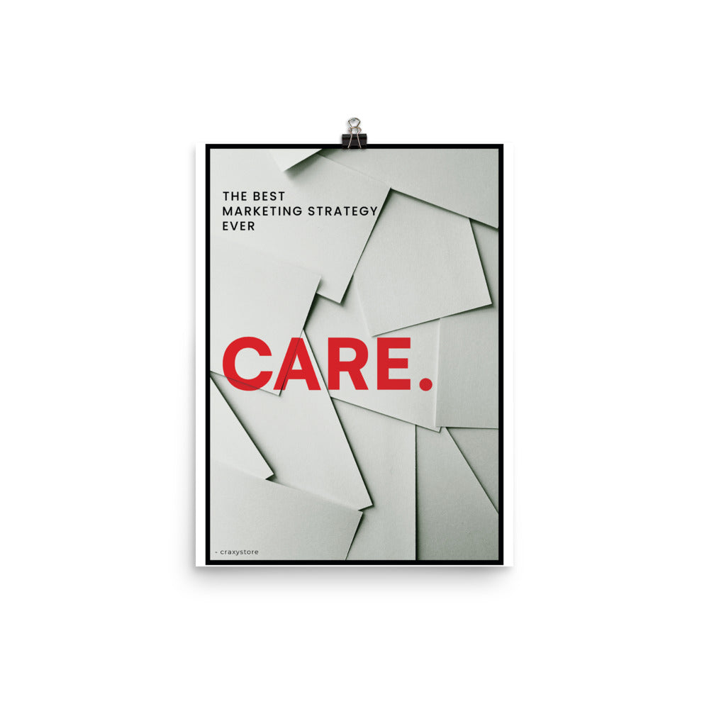 The best marketing is care motivational Posters