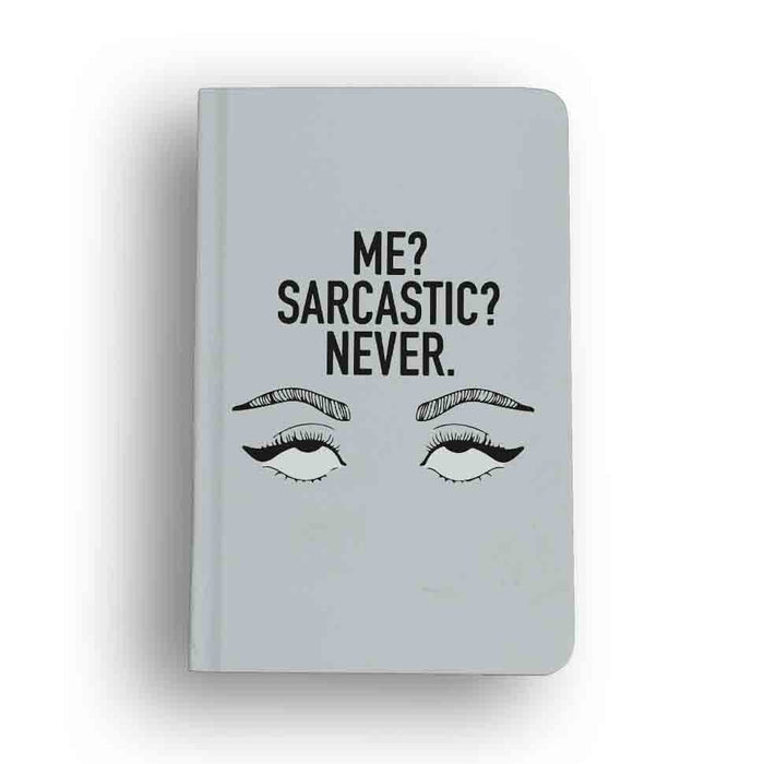 Sarcastic Never Notebook