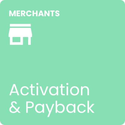 Merchants - Activation & Payback