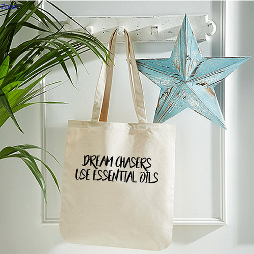 Dream Chasers Use Essential Oils - Organic Cotton Tote