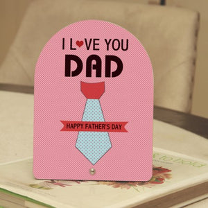 I love you dad table top