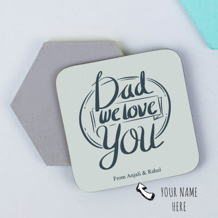 Dad we love you set of 6 coasters
