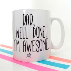 Dad, well done i'm awesome mug.